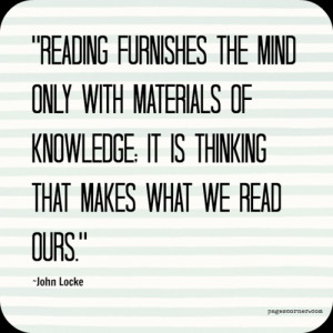 Reading Furnishes The Mind Only With Materials Of Knowledge - Book ...