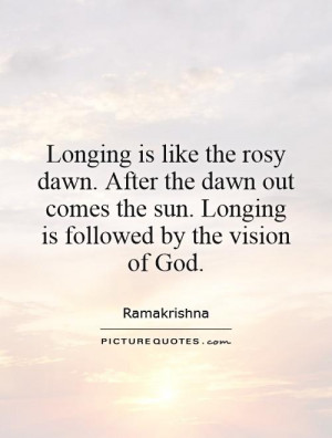 The Sun Longing Is Followed By Vision Of God Picture Quote 1