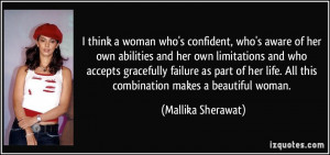 think a woman who's confident, who's aware of her own abilities and ...
