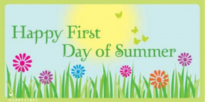 Happy First Day of summer! As always, click on the ecard to share.