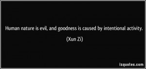 Human nature is evil, and goodness is caused by intentional activity ...
