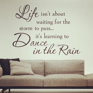 Inspirational Quotes Dance in The Rain Removable Wall Decals Vinyl ...