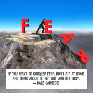 Dale Carnegie Quote, If you want to conquer fear