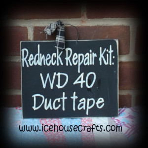 Redneck Repair Kit Sign, Funny, Family, Friends