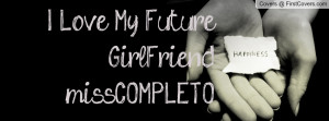 love my future girlfriend...miss.completo , Pictures