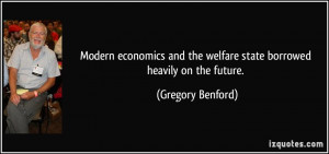 Modern economics and the welfare state borrowed heavily on the future ...