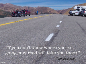... Know Where You're Going Any Road Will Take You There - Car Quote