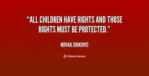 Quotes Childrens Rights ~ All children have rights and those rights ...