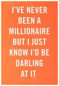 Millionaire Quote: One of my favorite Dorothy Parker quotes EVER. And ...
