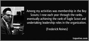 ... my activities was membership in the Boy Scouts; I rose each year