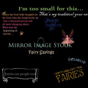 Fairy Quotes http://mirrorimagestock.deviantart.com/art/Fairy-Sayings ...