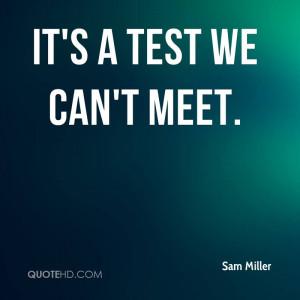 Sam Miller Quotes