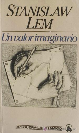 STANISLAW LEM UN VALOR IMAGINARIO EDITORIAL BRUGUERA 1 EDICI N