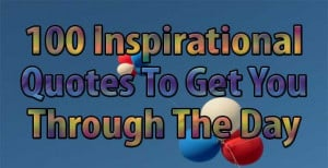 100_inspirational_quotes_to_get_you_through_the_day