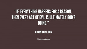 quote Adam Hamilton if everything happens for a reason then 248718 png