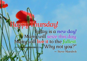 Encouraging good morning Thursday quotes, live life to the fullest