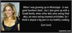 it was good Southern food... but I also grew up with a Greek family ...