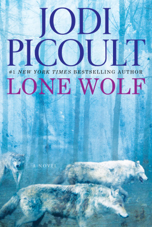 Lone Wolf Quotes About Strength Lone wolf by jodi picoult book review ...