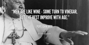 quote-Pope-John-XXIII-men-are-like-wine-some-turn-58105.png