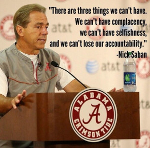Nick Saban quote, How about we all adopt this for our personal lives ...