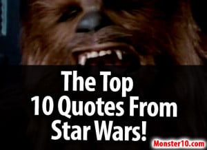 ... the top 10 quotes from star wars a monster10 poll 10 may