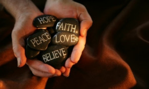 Believe, Hope, Faith…