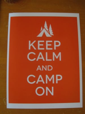 Keep Calm And Camp On -Camping Quotes