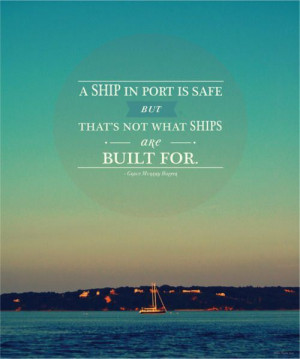 Venture out - sail your ship.