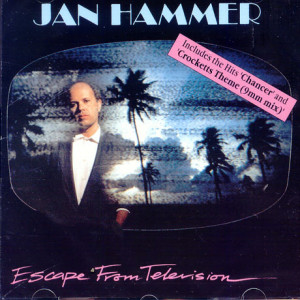 jan hammer escape from television