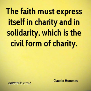The faith must express itself in charity and in solidarity, which is ...