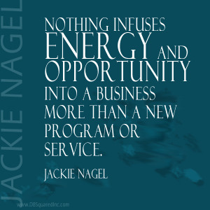 Nothing infuses energy and opportunity into a business more than a new ...