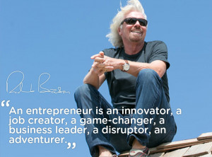 Everyone can be an entrepreneur if they want to be one badly enough ...