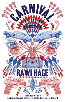 Rawi Hage s Carnival a display of literary derring do Add to