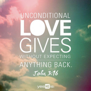 Unconditional Love gives without expecting