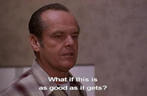 GPOY #all day every day #jack nicholson #as good as it gets