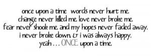 Once Upon a time I Fell in love with the wrong person ~ Break Up Quote