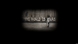 16323-the-world-is-yours-quote-message.jpg