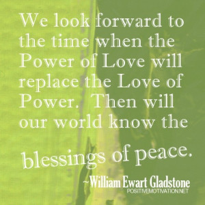 ... to the time when the Power of Love – world peace picture quote