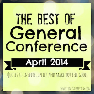 Best Quotes For 2014 General Conference
