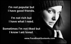 ... Am Not Popular But I Have Good Friends Quote Very Cool Of This Day