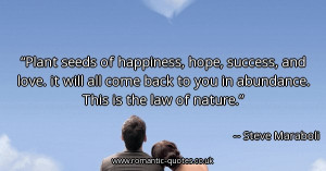 plant-seeds-of-happiness-hope-success-and-love-it-will-all-come-back ...