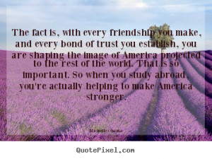 How to make picture quotes about friendship - The fact is, with every ...
