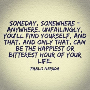 Finding Yourself by Pablo Neruda #quotes #words