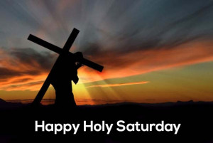 Holy Saturday Quotes Images Messages Whatsapp wishes pictures 2015