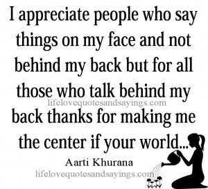 face and not behind my back but for all those who talk behind my back ...