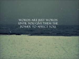 Words are just words…