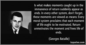 is what makes moments caught up in the immanence of return suddenly ...