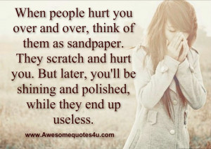 When people hurt you over and over