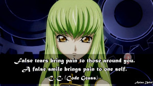 ... you. A false smile brings pain to one self. -C.C. ( シー・ツー