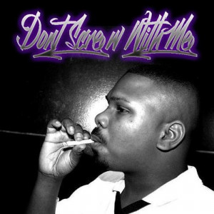 Dj Screw Dont Screw With Me